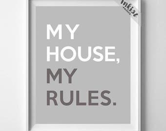 My House My Rules, Inspirational Print, Motivation Poster, Children Room, Teenage Room, Dorm Art, Disciplinary Quote, Dorm Decor