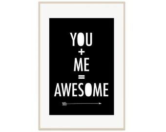 You + Me = Awesome Print - Printable