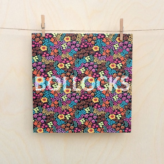 Bollocks Card, Funny  birthday card, funny birthday, Floral Card, Bollocks