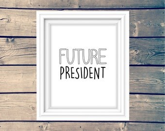 FUTURE PRESIDENT Kids Printable, Americana, American Poster, Black & White Nursery Wall Art, , United States Decor, USA Playroom Sign,