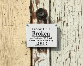 Door Bell Broken ...Yell Ding Dong Really Loud 5.5 x 7 inch Wood Sign