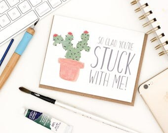So Glad You're Stuck With Me Card| Cactus Greeting Card | Watercolor Floral Greeting Card | Succulent Greeting Card