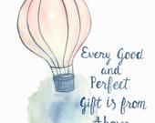 Hot air balloon watercolor - scripture art - nursery wall art - hot air balloon nursery - every good and perfect gift