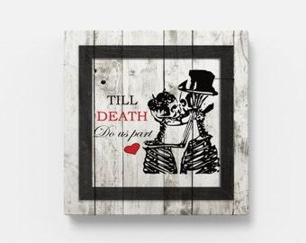 Till death do us part, canvas art, canvas, skulls kissing, skull, Prints, skulls, Valentine's Day, Wedding, skeleton wedding. skeletons