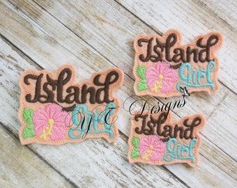 Island Girl Feltie Wordie Feltie EMBROIDERY FILE