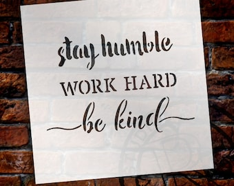 Stay Humble, Work Hard, Be Kind - Word Stencil - Select Size - STCL1510 - by StudioR12