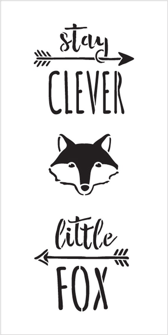 Stay Clever Little Fox - Tall Woodland - Word Art Stencil - Select Size - STCL1761 - by StudioR12