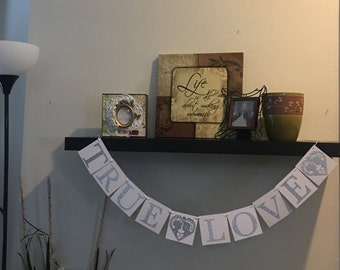 True love banner 4x4 square white chipboard wedding, bridal showert, and photo prop banner signs.