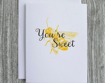 You're Sweet - Honey Bee - Letterpress Blank Greeting Card on 100% Cotton Paper
