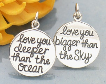 Love You Deeper Than the Ocean. Love You Bigger Than the Sky Sterling Silver Charm. Double Sided Charm.