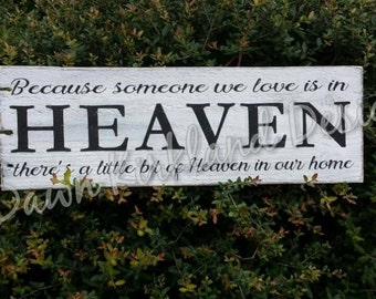 Because someone we love is in Heaven there's a little bit of HEAVEN in our home - Memorial pallet sign - Heaven in our home - Heaven sign