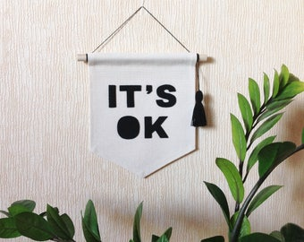 IT'S OK canvas banner Its Ok Banner Hanging banner Wall banner Pennant flag customizable banner Felt banner canvas flag quote wall banner