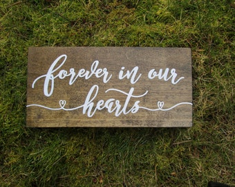 Forever in our hearts, remembrance sign, wedding memorial sign, wedding ceremony sign, wood wedding sign, lost loved ones sign, rustic sign