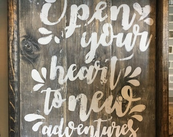 Open Your Heart to New Adventures Wood Sign