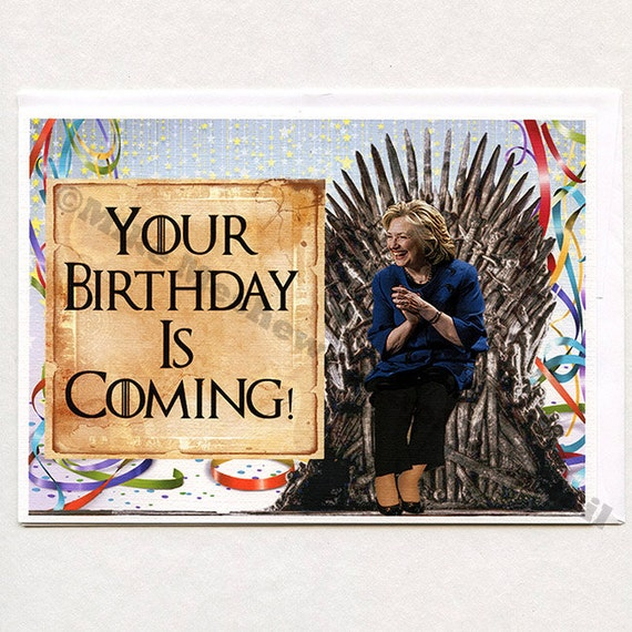 Game Of Thrones Hillary Clinton Funny Birthday Card
