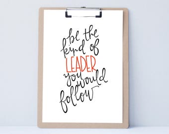 Leadership, Small Business, Dorm Hand lettered home wall art, print, typography gift, present, bedroom, card, mom sister friend dad brother