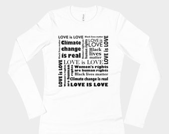 Statement t-shirt, long sleeves, equality tee, women's march, human rights, climate change, black lives matter, love is love