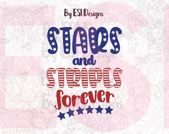 Stars and Stripes Forever svg, Memorial Day, 4th of July svg, Patriotic svg, Printable, SVG, DXF, EPS, Silhouette, & Cricut Explore