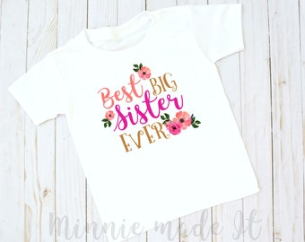 Best Big Sister Ever - Toddler T-Shirt - Add Custom Name - Perfect Sister Shirt - Big Sister Shirt With Name - Pregnancy Announcement Tee