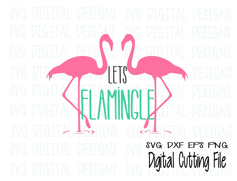Lets Flamingle Svg Cut File Design Summer Flamingo Cutting