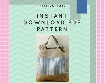 Bolsa Bag Instant PDF Sewing Pattern Download