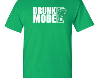 st patricks day, Drunk Mode t shirt, shirt, St. Patrick's Day, Saint Patrick's Day, saint patricks day