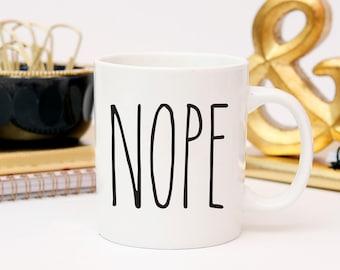 Funny Coffee Mug, Nope Coffee Cup, Work Mug, Gift for Mom, Mom Mug, Coworker Gift, Office Mug, Dad Coffee Mug Gift,