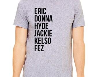 That 70's Show T-Shirt - 70s Show Shirt, Eric Forman Shirt, Point Place Shirt, That 70's Show Fan Shirt, TV Show Shirt, Kelso Shirt, Fez