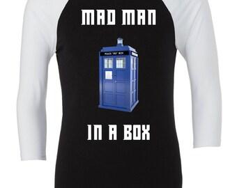 Mad Man In A Box Raglan / Doctor Who shirt / Tardis shirt / Doctor Who