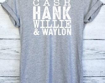 Cash Hank Willie and Waylon Shirt - Country Music Legends Shirt - Southern Concert Hank Williams Willie Nelson Waylon Jennings Shirt