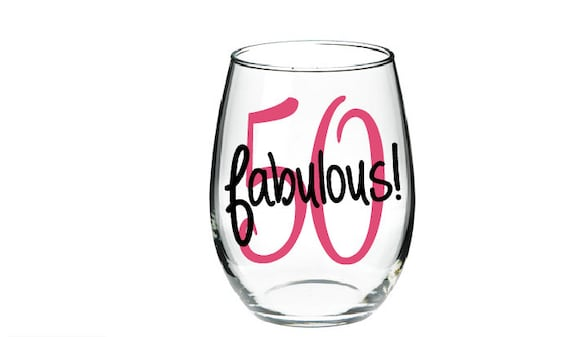 50 And Fabulous Stemless Or Regular Wine Glass 50th Birthday