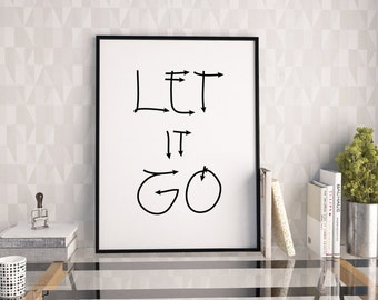 Let it go print, motivational print,  2 in 1 printable quote, printable art, downloadable print, modern wall art,typography print,wall decor