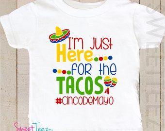 Cinco de Mayo Shirt I'm just Here for the Tacos  Baby Bodysuit Shirt Boy Girl Toddler Youth Shirt