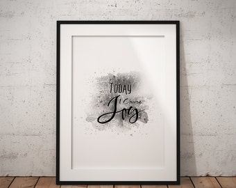 PRINTABLE Art Today I Choose JOY Inspirational Quote Wall Art Motivation Poster Print Wall Decor Quote Wall Art Prints Instant Download (1MB