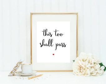 This Too Shall Pass, This Too Shall Pass Print, Encouraging Print, Advice Print, Lessons in Life Print