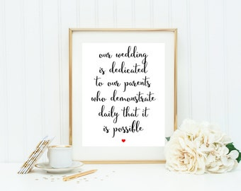 Our Wedding is dedicated to our parents, Dedicated to parents, Wedding Dedication Sign, Strong Parents Print, Wedding Print.