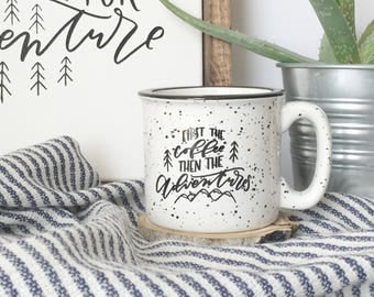 White camp mug . first the coffee then the adventures . campfire mug . hand lettered . mountains . ceramic mug . coffee . tea .