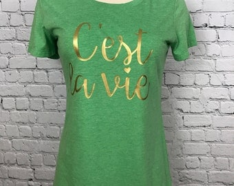 C'est La Vie, French Shirt, French Saying, French Quote, French, French T-Shirt, That's Life