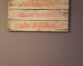 And though she but little she is fierce rustic pallet wood sign