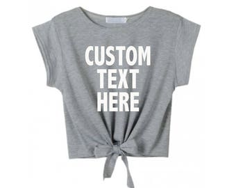 CUSTOM TEXT Tie Front Crop Top Short Sleeve Lightweight Shirt- Customize Tie Front Trendy Top- Black White or Gray Tie T-shirt- You Design
