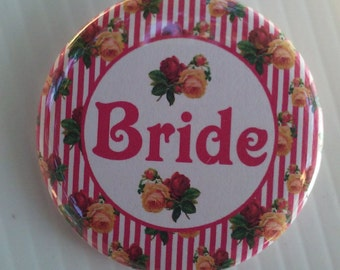 "Here Comes the Bride! - 2.25"" Button - Button - Magnet - or Mirror"