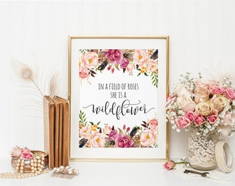 Watercolor Floral Art, In a Field of Roses She is a Wildflower, Inspirational Quote, Nursery Decor, Girls Nursery, Watercolor Flowers, Quote