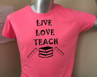 Live, Love, Teach Shirt