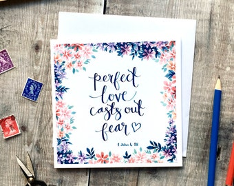 Perfect Love Casts Out Fear Card - 1 John 4:18 - Christian Cards  - Encouraging Card -  Wedding Card - Watercolour Card - Christian Gifts