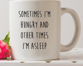 Sometimes I'm Hungry Mug | Funny Mugs | Coffee Mug | Funny Quote | Christmas Gifts | I Love Food | Contemporary Mugs | Gifts for Friends |