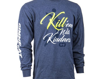Kill 'em with Kindness Long Sleeve Volleyball T-Shirt, Volleyball Shirts, Volleyball Gift - Free Shipping!