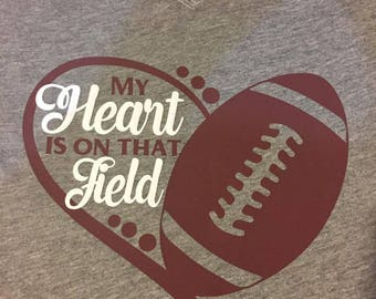 Football My Heart is on that Field Shirt
