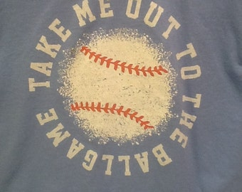 tshirt. take me out to the ballgame shirt.