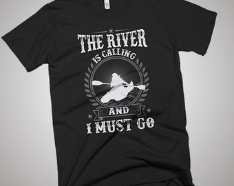 The River Rafting Is Calling And I Must Go T-Shirt