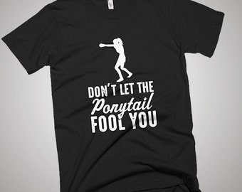 Boxing Don't Let The Ponytail Fool You T-Shirt